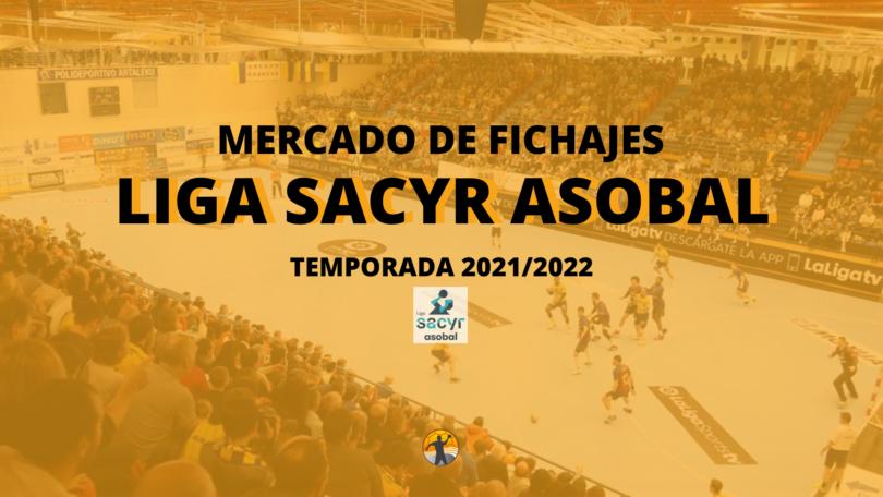 Mercado de fichajes I Liga Sacyr ASOBAL 2021/22